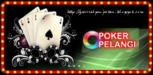Bila Ada Pokerpelangi, Mengapa Harus Ke Tempat Lain Lagi